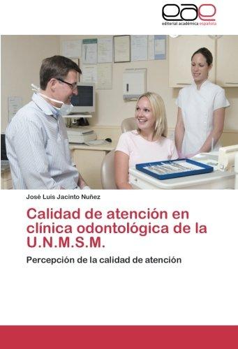 Calidad de atención en clínica odontológica de la U.N.M.S.M. por Jacinto Nuñez José Luis