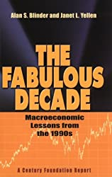The Fabulous Decade: Macroeconomic Lessons from the 1990's (A Century Foundation report)