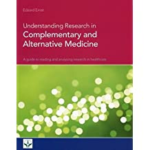 [Understanding Research in Complementary and Alternative Medicine: A Guide to Reading and Analysing Research in Healthcare] (By: Edzard Ernst) [published: February, 2012]