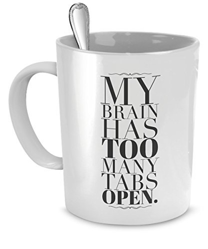y Tabs Open Mug - Funny Coffee Mug for Work - Funny Gifts for People with ADD by SpreadPassion (Zu Viele Offene Tabs)