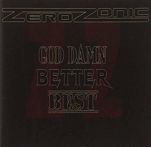 Zerozonic: God Damn Better Best (Audio CD)