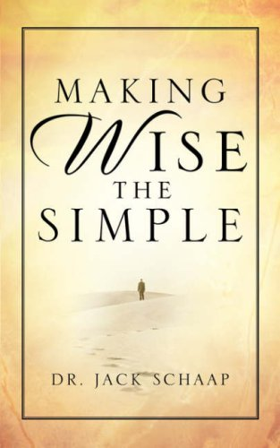 Making Wise the Simple (Jack Schaap)