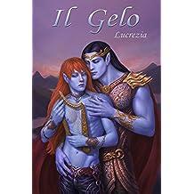 Il Gelo (Nove Lune Nalee Vol. 1)