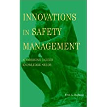 Innovations in Safety Management: Addressing Career Knowledge Needs by Fred A. Manuele (2001-09-07)
