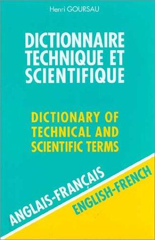 Dictionnaire Technique et Scientifique, 80 000 traductions (anglais/français)- par Henri Goursau