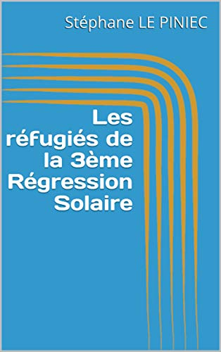 Couverture du livre Les réfugiés de la 3ème Régression Solaire