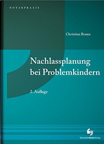 Nachlassplanung bei Problemkindern: mit Mustern auf CD-ROM (NotarPraxis)