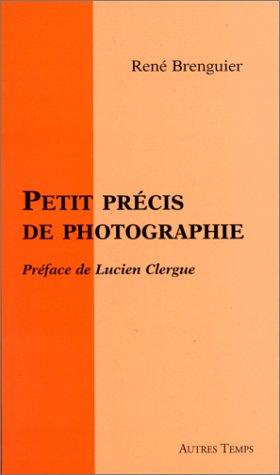 Petit précis de photographie par René Brenguier