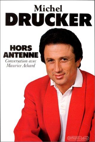 Hors antenne par Michel Drucker