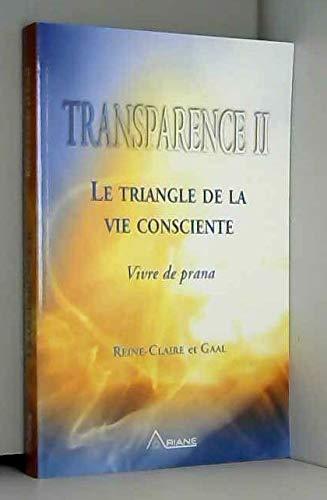Transparence II - Le Triangle de la Vie Consciente, Vivre de prana