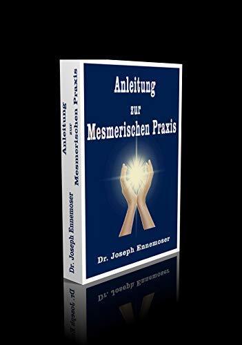Anleitung zur Mesmerischen Praxis. - 487 Seiten