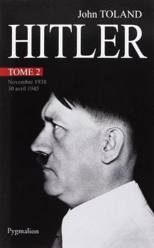Adolf Hitler : Tome 2, Novembre 1938 - 30 Avril 1945