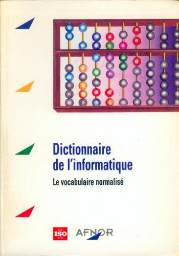 Dictionnaire de l'informatique : Le vocabulaire normalisé