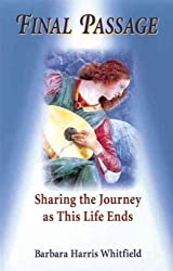 [Final Passage: Sharing the Journey at This Life's End] (By: Barbara Harris Whitfield) [published: June, 1998]