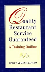 Quality Restaurant Service Guaranteed: A Training Outline