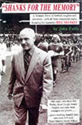 Shanks for the Memory: Wit and Wisdom of Bill Shankly