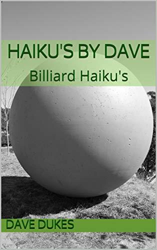 Haiku's by Dave: Billiard Haiku's (English Edition) por Dave Dukes