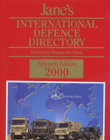 Jane's International Defence Directory: Quick-Reference to Key Organisations, People and Products in the World of Defence (International Defense Directory)