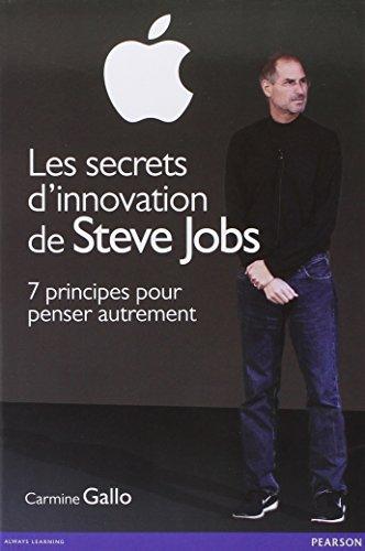 Les secrets d'innovation de Steve Jobs : 7 principes pour penser autrement