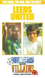 Leeds United: Heroes And Villains [VHS]