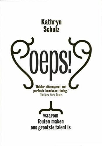 Oeps!: waarom fouten maken ons grootste talent is (Dutch Edition)