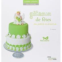 Gâteaux de fête en pâte à sucre - 2e édition