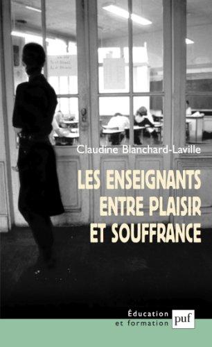 Les enseignants entre plaisir et souffrance (Éducation et formation) par Claudine Blanchard-Laville