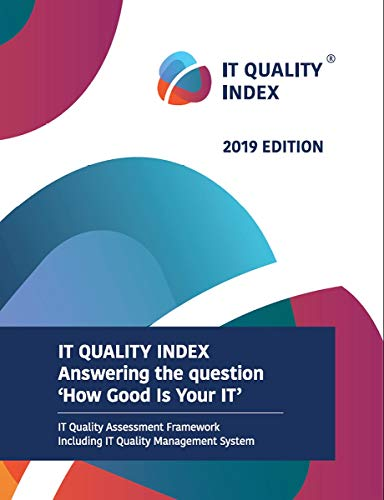 IT Quality Index 2019 edition: IT quality assessment method and IT QMS (English Edition)