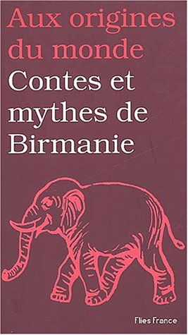 Contes et mythes de birmanie par Collectif