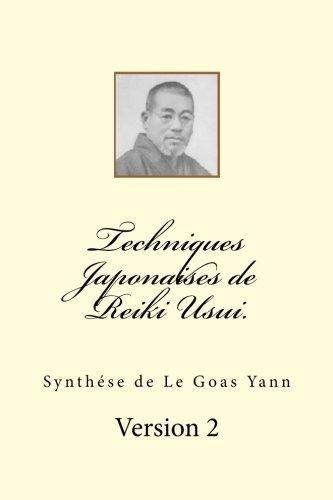 Techniques Japonaises de Reiki Usui. par M Yann Le Goas