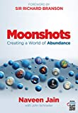 Moonshots : Creating a World of Abundance (English Edition)