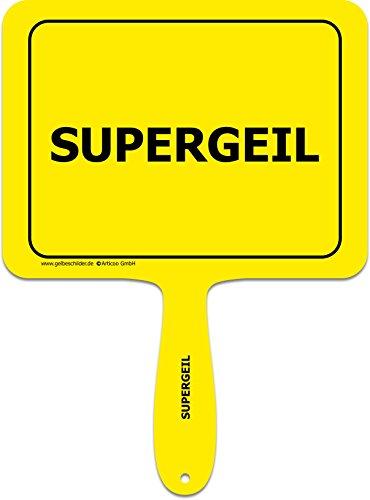 'Supergeil' - Lustiges gelbes Kunststoffschild mit Griff - GELBE SCHILDER - DAS ORIGINAL