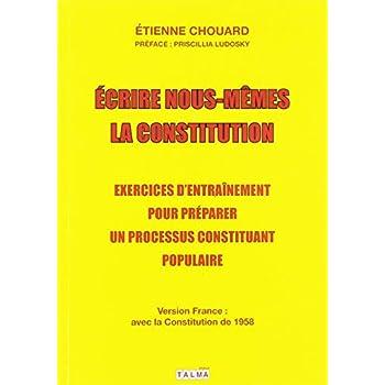 Écrire nous-mêmes la Constitution (version France): Exercices d'entraînement pour préparer un processus constituant populaire