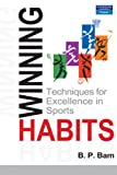 Winning Habits: Techniques for Excellence in Sports, 1e