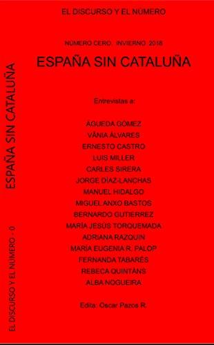 España sin Cataluña (El Discurso y el Número nº 0)