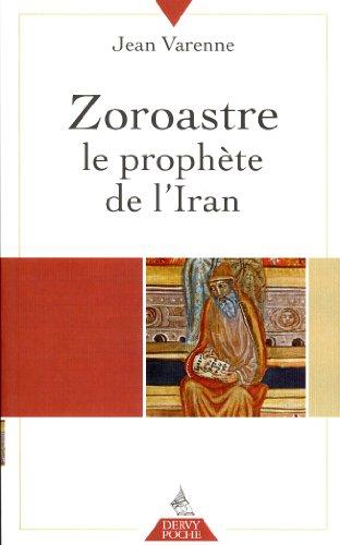 Zoroastre : Le prophte de l'Iran suivie de Paroles de Zoroastre