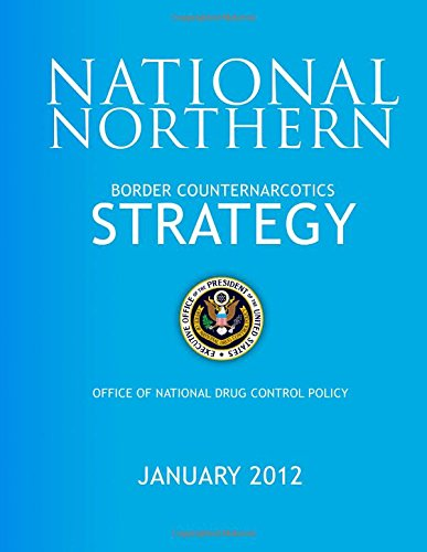 National Northern Border Counternarcotics Strategy por Office of National Drug Control Policy