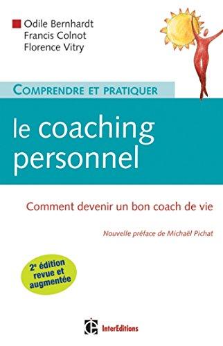Comprendre et pratiquer le coaching personnel - 2e éd. : Comment devenir un bon coach de vie (Développement personnel et accompagnement) (French Edition)