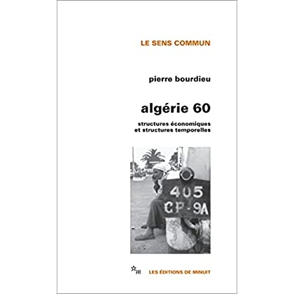Algérie 60: Structures économiques et structures temporelles (Le sens commun)