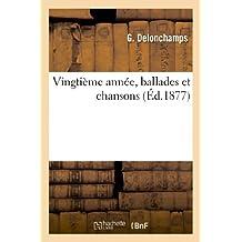 Vingtieme Annee, Ballades Et Chansons (Arts)