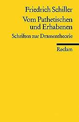 Vom Pathetischen und Erhabenen: Schriften zur Dramentheorie