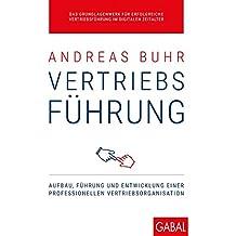 Vertriebsführung: Aufbau, Führung und Entwicklung einer professionellen Vertriebsorganisation (Dein Business)