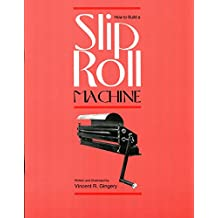 How to Build a Slip Roll Machine (English Edition)