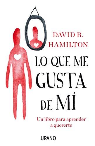 Lo que me gusta de mí (Crecimiento personal) por David R. Hamilton