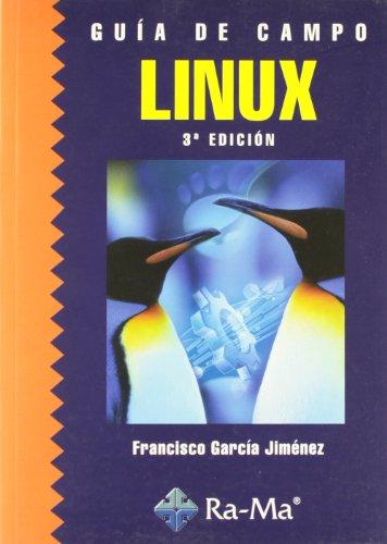 Guía de Campo de Linux. 3ª Edición por Francisco García Jiménez