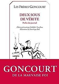 Deux sous de vérité par Edmond de Goncourt