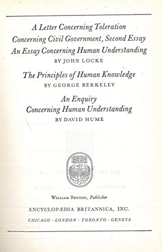 A letter concerning toleration - Concerning civil government, second essay - An essay concerning human understanding. The principles of human knowledge. An enquiry concerning human understanding.
