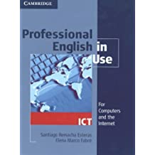 Professional English in Use ICT Student's Book by Santiago Remacha Esteras (Student Edition, 3 Apr 2007) Paperback
