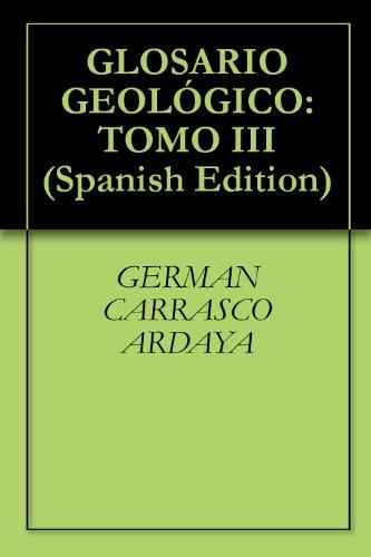 Descargar Libro GLOSARIO GEOLÓGICO: TOMO III de GERMAN CARRASCO ARDAYA