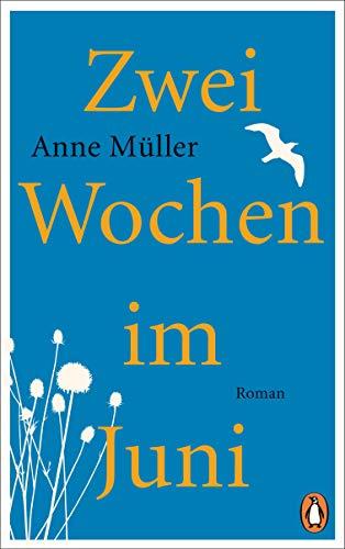 Buchseite und Rezensionen zu 'Zwei Wochen im Juni: Roman' von Anne Müller